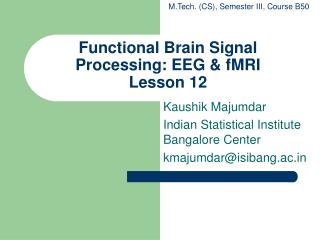 Functional Brain Signal Processing: EEG & fMRI Lesson 12
