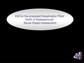 EIA for the proposed Desalination Plant  North of Swakopmund:  Social Impact Assessment