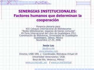 SINERGIAS INSTITUCIONALES:  Factores humanos que determinan la cooperación