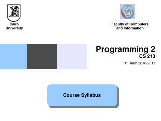 Programming 2 CS 213  1 st  Term 2010-2011