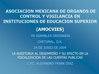 ASOCIACION MEXICANA DE ORGANOS DE CONTROL Y VIGILANCIA EN INSTITUCIONES DE EDUCACION SUPERIOR