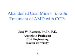 Abandoned Coal Mines:   In-Situ  Treatment of AMD with CCPs