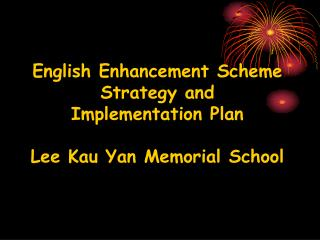 English Enhancement Scheme Strategy and  Implementation Plan  Lee Kau Yan Memorial School