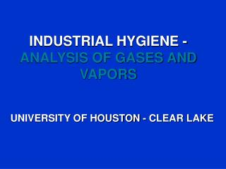 INDUSTRIAL HYGIENE - ANALYSIS OF GASES AND VAPORS