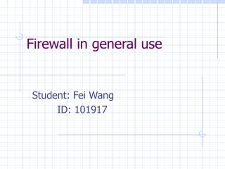Firewall in general use