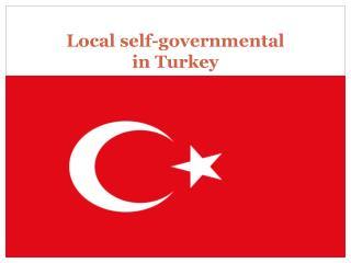 Local  self-g overnmental  in  Turkey
