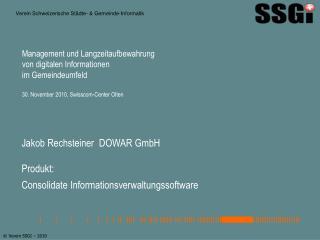 Jakob Rechsteiner  DOWAR GmbH Produkt: Consolidate Informationsverwaltungssoftware