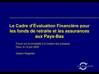 Le Cadre d'Évaluation Financière pour les fonds de retraite et les assurances aux Pays-Bas