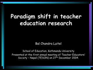Paradigm shift in teacher education research