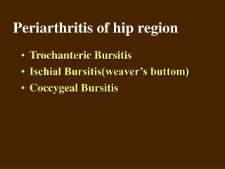 Periarthritis of hip region