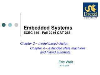 Embedded Systems ECEC 356 –Fall 2014 CAT 268
