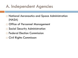 A. Independent Agencies
