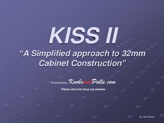KISS II  A Simplified approach to 32mm Cabinet Construction
