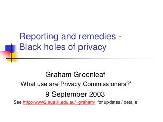 Reporting and remedies -  Black holes of privacy