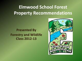 Elmwood School Forest  Property Recommendations