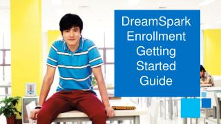 DreamSpark Enrollment Getting Started Guide