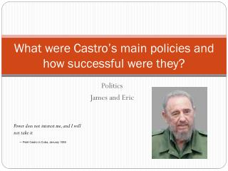 What were Castro's main policies and how successful were they?
