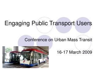 Engaging Public Transport Users