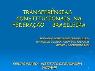 TRANSFERÊNCIAS     CONSTITUCIONAIS  NA     FEDERAÇÃO     BRASILEIRA