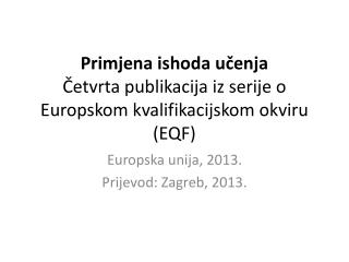 Primjena ishoda učenja Četvrta publikacija iz serije o Europskom kvalifikacijskom okviru (EQF)