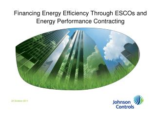 Financing Energy Efficiency Through ESCOs and Energy Performance Contracting