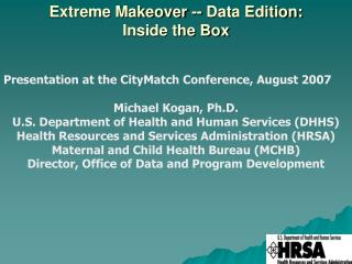 Extreme Makeover -- Data Edition:  Inside the Box