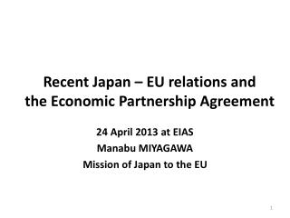 Recent Japan – EU relations and  the Economic Partnership Agreement