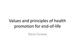 Values and principles of health promotion for end-of-life
