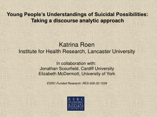 Young People s Understandings of Suicidal Possibilities: Taking a discourse analytic approach