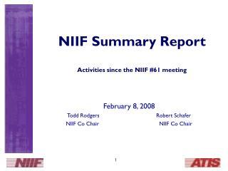NIIF Summary Report Activities since the NIIF #61 meeting