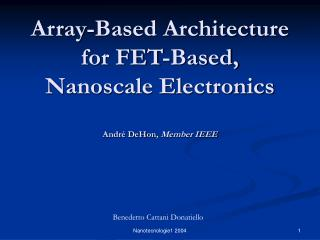 Array-Based Architecture for FET-Based, Nanoscale Electronics André DeHon , Member IEEE