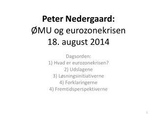 Peter Nedergaard: ØMU og eurozonekrisen  18. august 2014