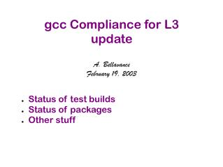 gcc Compliance for L3 update A. Bellavance February 19, 2003