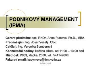 PODNIKOVÝ MANAGEMENT (IPMA)