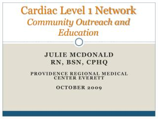 Cardiac Level 1 Network Community Outreach and Education