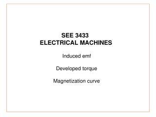 Induced emf Developed torque Magnetization curve