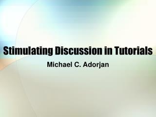 Stimulating Discussion in Tutorials