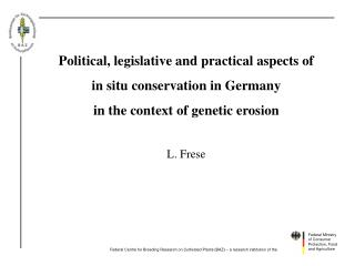 Political, legislative and practical aspects of  in situ conservation in Germany