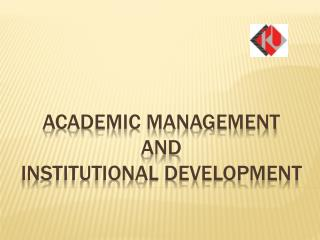 AcademIC MANAGEMENT  AND INSTITUTIONAL DEVELOPMENT