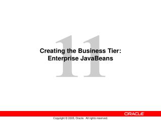 Creating the Business Tier:  Enterprise JavaBeans