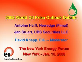 2008 World Oil Price Outlook Debate