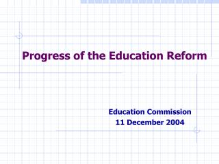Progress of the Education Reform