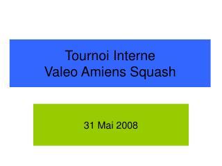 Tournoi Interne  Valeo Amiens Squash