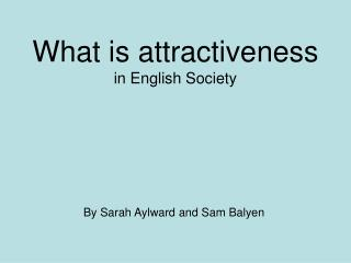 What is attractiveness in English Society