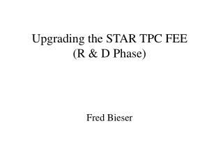Upgrading the STAR TPC FEE (R & D Phase)