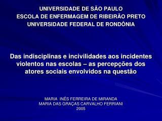UNIVERSIDADE DE SÃO PAULO ESCOLA DE ENFERMAGEM DE RIBEIRÃO PRETO UNIVERSIDADE FEDERAL DE RONDÔNIA
