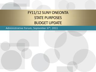 FY11/12 SUNY Oneonta State Purposes Budget Update