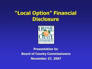 """Local Option"" Financial Disclosure"