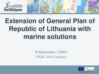 Extension of General Plan of Republic of Lithuania with marine solutions