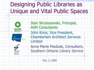 Designing Public Libraries as Unique and Vital Public Spaces